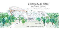 LE VAISSEAU DE VERRE DE FRANK GEHRY,  Didier Cornille et Bernat Duisit, éditions Hélium 2014 / Fondation Louis Vuitton