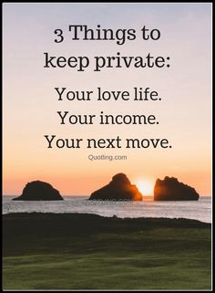Quotes Never forget you your life has two sides, private and public, make sure to keep the private life private.