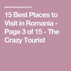 15 Best Places to Visit in Romania - Page 3 of 15 - The Crazy Tourist