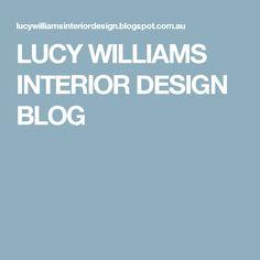 LUCY WILLIAMS INTERIOR DESIGN BLOG