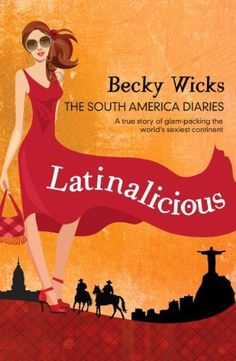 Latinalicious: The South America Diaries by Becky Wicks, http://www.amazon.com/dp/B00ED5FPRQ/ref=cm_sw_r_pi_dp_vohDub0XDSC2J   This book is proudly promoted by EliteBookService.com