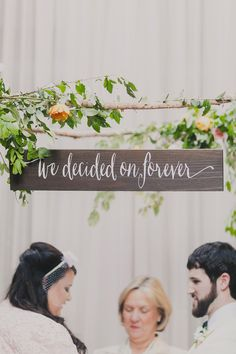 """""""We decided on forever"""" sign, photo by Our Labor of Love by Heidi http://ruffledblog.com/handcrafted-urban-wedding-in-atlanta #signs #ceremonies #weddingideas"""
