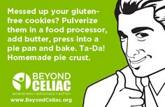 Messed up your gluten-free cookies? Pulverize them in a food processor, add butter, press into a pie pan and bake. Ta-da! Homemade pie crust.