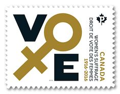 Womens Suffrage: 100th Anniversary   Canada Post  March 8, 2016 Woman's Right to Vote