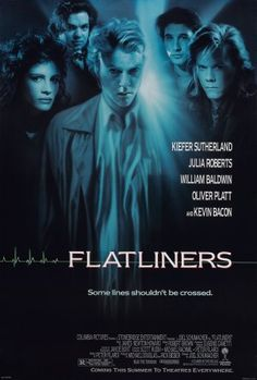 'Flatliners' is a 1990 American thriller film starring Kiefer Sutherland, Julia Roberts(as Rachel Mannus), Kevin Bacon, William Baldwin, & Oliver Platt. Five medical students use physical science in an attempt to find out what lies beyond death. 90s Movies, Horror Movies, Good Movies, Amazing Movies, Famous Movies, Scary Movies, Love Movie, Movie Tv, Books