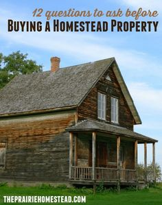 Considering making a move to the country? I'm tucking away this list of 12 things to consider before buying homestead property or land.