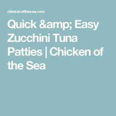 Quick & Easy Zucchini Tuna Patties | Chicken of the Sea
