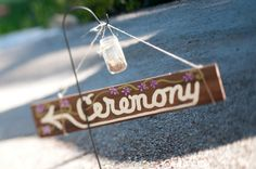 Wedding Ceremony sign - Photo Source • Claire Barrett