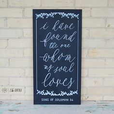 Custom wedding sign; Song of Solomon; I have found the one whom my soul loves;