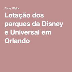 Lotação dos parques da Disney e Universal em Orlando