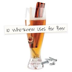 10 Who-Knew Use for Beer
