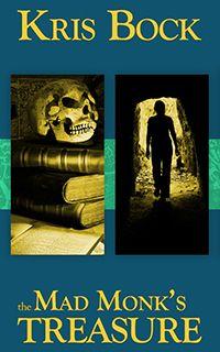 Mad Monk's Treasure by Kris Bock