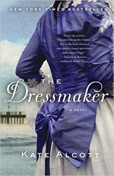 Historical fiction fans: Check out The Dressmaker by Kate Alcott, plus these 20 other suggested reads.