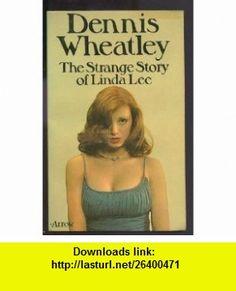 The Strange Story of Linda Lee (9780099088301) Dennis Wheatley , ISBN-10: 0099088304  , ISBN-13: 978-0099088301 ,  , tutorials , pdf , ebook , torrent , downloads , rapidshare , filesonic , hotfile , megaupload , fileserve