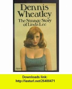 The Strange Story of Linda Lee (9780099088301) Dennis Wheatley , ISBN-10: 0099088304  , ISBN-13: 978-0099088301 ,  , tutorials , pdf , ebook , torrent , downloads , rapidshare , filesonic , hotfile , megaupload , fileserve