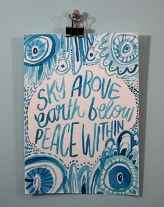 Insprinational Quote/ Quote Print/ Sky Above, Earth Below, Peace Within/ Hand Painted quote/ Yoga Quote/ Wall Art Painting Quotes, Wall Art Quotes, Quote Wall, Finished Quotes, Yoga Quotes, Motivational Quotes, Mind Body Soul, Free Quotes, Nursery Prints
