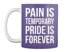 Pain Is Temporary Pride Is Forever Purple Mug Front