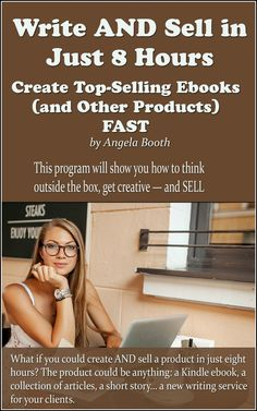 Write AND Sell in Just 8 Hours: Create Top-Selling Ebooks FAST - What if you could create AND sell an ebook or other product in just eight hours? The product could be anything: a Kindle ebook, a collection of articles, a short story… a new writing service for your clients.
