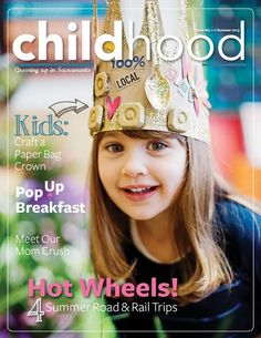 Childhood Magazine - growing up in Sacramento readchildhood.com