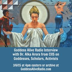 """#GoddessAlive 3/6 4pm est """"Goddesses, Scholars, & Activists"""" w/ Dr. Alka Arora @IntegralEd http://ht.ly/JZnkA  #CIIS Goddess Alive Radio is delighted to welcome Dr. Alka Arora,chair of the Women's Spirituality program at the California Institute of Integral Studies, to focus on """"Goddesses, Scholars, & Activi..."""
