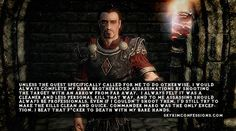 """Unless the quest specifically called for me to do otherwise, I would always complete my Dark Brotherhood assassinations by shooting the target with an arrow from far away. I always felt it was a cleaner and less personal kill that way, and to me assassins should always be professionals. Even if I couldn't shoot them, I'd still try to make the kills clean and quick. Commander Maro was the only exception. I beat that f*cker to death with my bare hands.""skyrimconfessionss.tumblr.com- Image…"