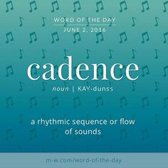 """The #WordOfTheDay is cadence, as in """"the cadence of the surf."""" #merriamwebster #dictionary #language"""