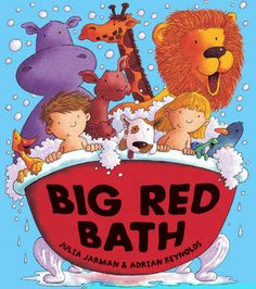 Big Red Bath by Julia Jarman Still have this as a battered board book and it is still read