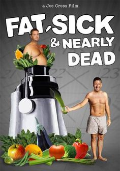 Fat Sick And Nearly Dead, a movie about rebooting your health with green smoothies