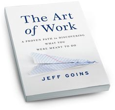 Abandon the status quo and live a life that matters. With @jeffgoins new book The Art of Work. http://artofworkbook.com/