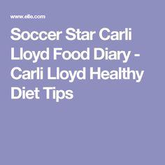 Soccer Star Carli Lloyd Food Diary - Carli Lloyd Healthy Diet Tips