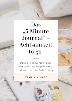 Das 5 Minute Journal ist eine Art Dankbarkeitstagebuch und regt Tag für Tag dazu an, einmal morgens und abends in sich zu gehen und ein paar Minuten der Achtsamkeit zu verbringen. Und genau das macht es für mich so attraktiv: Ich will nicht noch ein Produktivitätstool, ich habe bereits alles. | Mindful living | Tipps & Tools | Achstamer im Alltag | 5 Minuten Journal | Morgenroutine | vanilla-mind.de