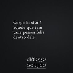 Você é linda, MO. De corpo, alma e coração.                                                                                                                                                                                 Mais Best Quotes, Love Quotes, Inspirational Quotes, More Than Words, Some Words, Frases Humor, Story Instagram, Self Esteem, Inspire Me