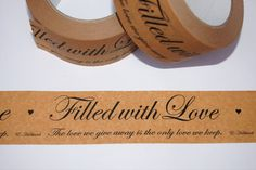 Bilde: Papierklebeband , Filled with Love - The love we give away is the only love wie keep. E. Hubbard