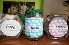 So this was super easy: I went on line and searched for free printables (sorry I don't remember the website) and put these on 3 jars for the twins' allowance for doing simple chores. They're only 4, but what a great way to learn the true value of money! They share one-third, save one-third and get to spend one-third!