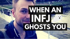 INFJ: The Ghost Mode: Why INFJs Disappear - YouTube