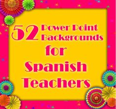 Add some zing to your material with this collection of 52 colorful backgrounds specifically made with Spanish teachers in mind. They celebrate culture instead of perpetuating stereotypes! --Anne