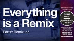 Everything is a Remix Part 2 on Vimeo