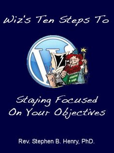 Wiz's Ten Steps To Staying Focused On Your Objectives http://goo.gl/Jp0mn