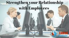 #strengthen #Relationship with your #Employess