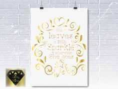 Real Gold Foil Nursery Print, She leaves a little sparkle 8x10 print. Also in Pink Foil. Black or white. Inspirational Typography Print. by GlitzyPrints on Etsy