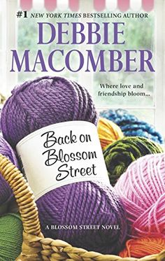 Back on Blossom Street (A Blossom Street Novel Book by Debbie Macomber August 2015 Great Books To Read, I Love Books, My Books, This Book, Blossom Street Series, Debbie Macomber, Book Images, Date, Book Club Books