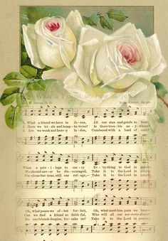 What a friend we have in Jesus, all our sins and griefs to bear; What a privilege to carry everything to God in prayer. My favourite hymn x x Decoupage Vintage, Vintage Ephemera, Vintage Cards, Vintage Paper, Vintage Roses, Images Vintage, Vintage Pictures, Music Paper, Little Birdie