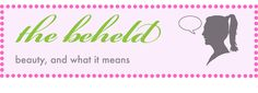 The Beheld - a really smart beauty blog by Autumn Whitefield-Madrano