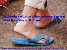 http://dranthonyweinert.com/heel-pain-exploring-the-common-causes/