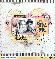 "Layout by Missy Whidden uses ""Truly Madly Deeply"" printables, and ""Love Struck"" and ""Feel the Love"" cut files from The Cut Shoppe."