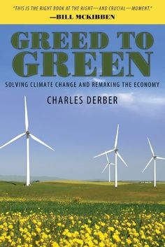 Greed to Green: Solving Climate Change and Remaking the Economy / Charles Derber