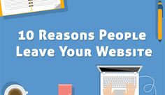10 Reasons People Leave Your Website and Visit Your Competitors Instead