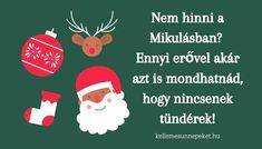 Mikulás idézetek Holidays And Events, Christmas Ornaments, Holiday Decor, Christmas Jewelry, Christmas Decorations, Christmas Decor