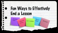 Here are some end of lesson activities and ideas that can be used for the remaining three to five minutes of you class time.