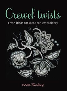 Crewel Twists-Fresh Ideas for Jacobean Embroidery